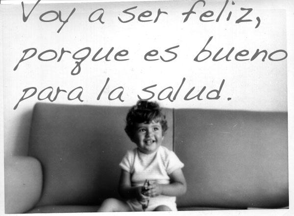Ser Feliz es Bueno para la Salud