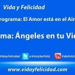 Ángeles en tu Vida - Programa el Amor está en el Aire