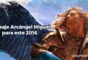 Mensaje Arcángel Miguel 2016