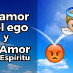 El amor del ego y el Amor del Espíritu